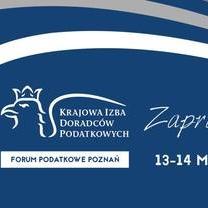 UWAGA! ZMIANA MIEJSCA! Forum Podatkowe, Poznań 2019 - Podatki Przyszłości 13-14 maja 2019 r.